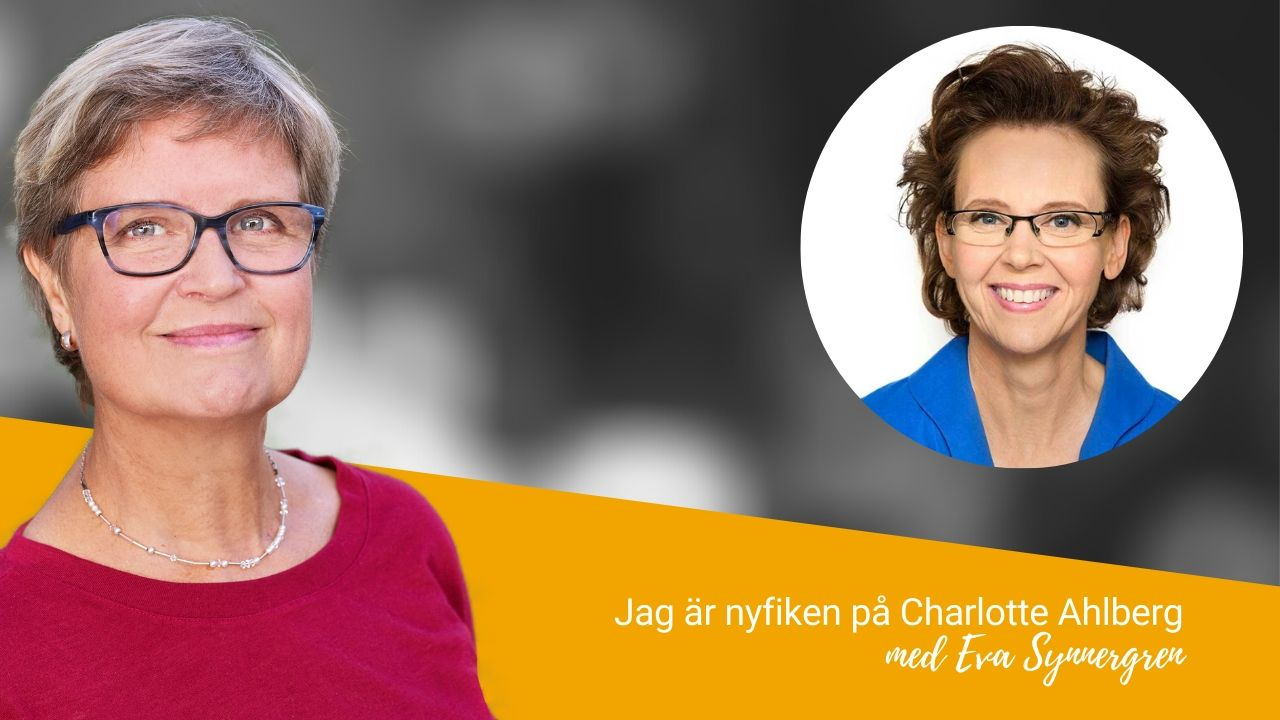 Jag är nyfiken på Charlotte Ahlberg - med Eva Synnergren