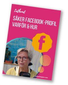 Lathund - säker profil på facebook - varför och hur