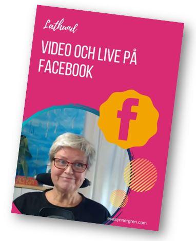 Lathund - video och live Facebook