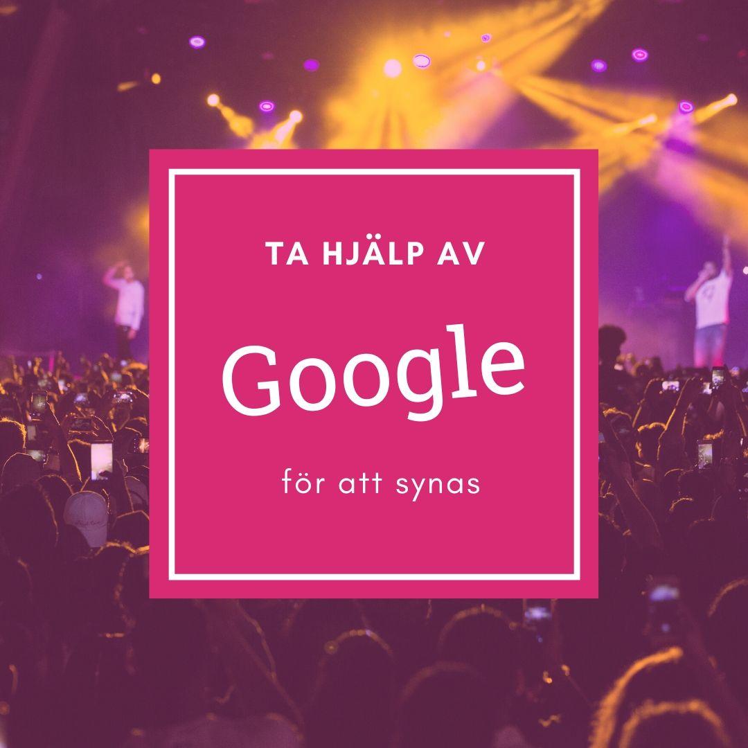 Ta hjälp av Google för att synas